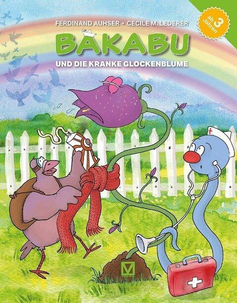 Bakabu und die kranke Glockenblume - Ferdinand Auhser