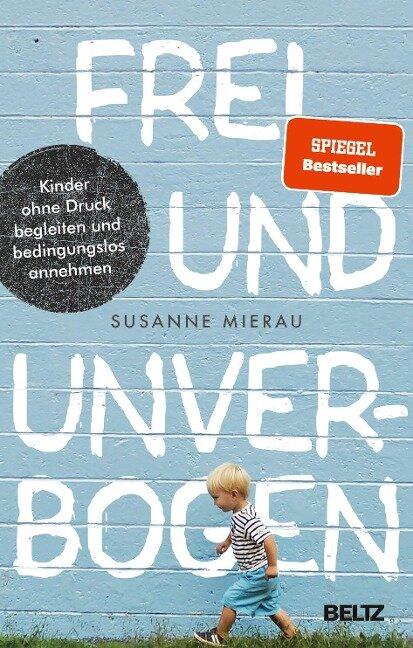 Frei und unverbogen - Susanne Mierau