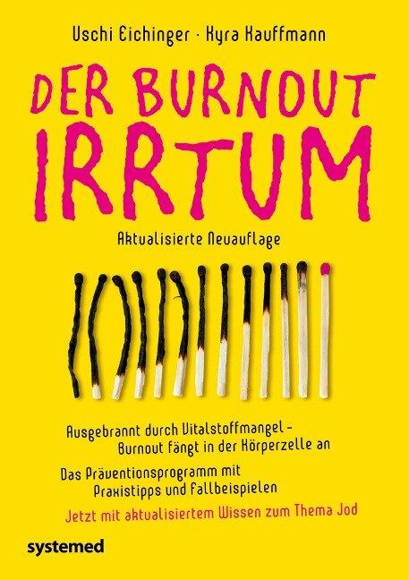 Der Burnout-Irrtum - Uschi Eichinger, Kyra Kauffmann
