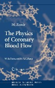 The Physics of Coronary Blood Flow - M. Zamir