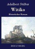 Witiko - Adalbert Stifter
