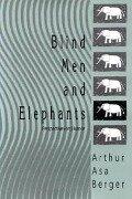 Blind Men and Elephants - Arthur Asa Berger