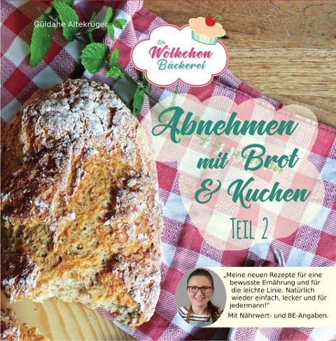 Abnehmen mit Brot und Kuchen Teil 2 - Güldane Altekrüger
