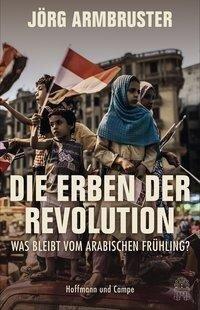 Die Erben der Revolution - Jörg Armbruster
