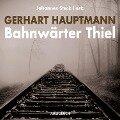 Bahnwärter Thiel - Gerhart Hauptmann