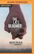 The Late Bloomer - Mark Falkin