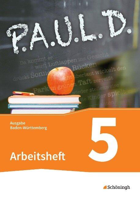 P.A.U.L. D. (Paul) 5. Arbeitsheft. Gymnasien in Baden-Württemberg u.a. -