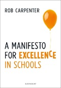 Manifesto for Excellence in Schools - Rob Carpenter