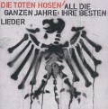 All Die Ganzen Jahre-Ihre Besten Lieder (Best Of) - Die Toten Hosen