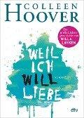 Weil ich Will liebe - Colleen Hoover