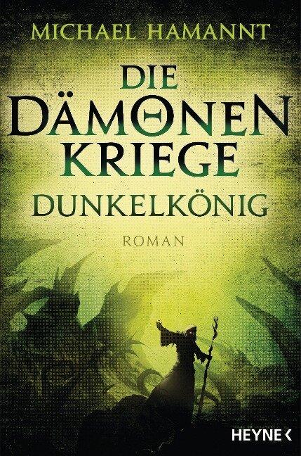 Die Dämonenkriege - Dunkelkönig - Michael Hamannt