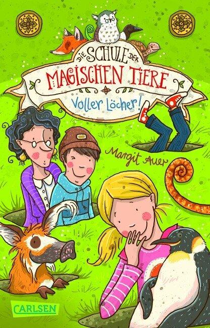 Die Schule der magischen Tiere 02: Voller Löcher!