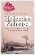 Heilendes Zuhause - Heike Kleen, Alexa Kriele