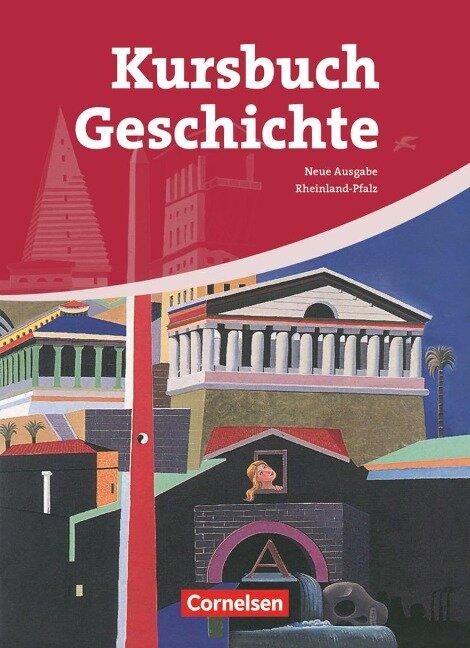 Kursbuch Geschichte. Neue Ausgabe. Schülerbuch Rheinland-Pfalz -