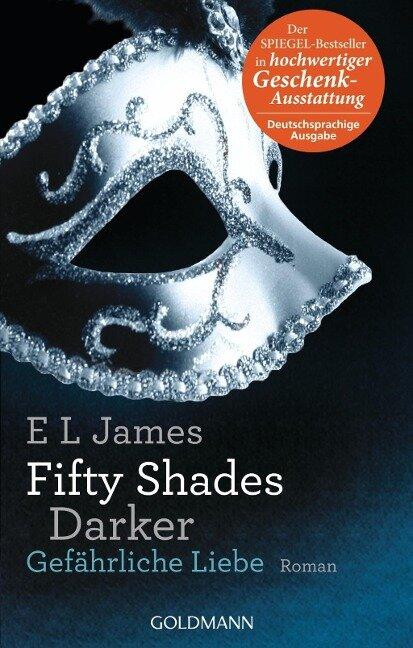 Fifty Shades Darker 02 - Gefährliche Liebe - E L James