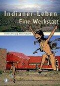 Indianer-Leben - Ruben Philipp Wickenhäuser