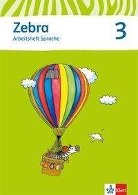 Zebra. Neubearbeitung. Arbeitsheft Sprache 3. Schuljahr -