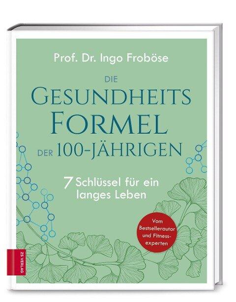 Die Gesundheitsformel der 100-Jährigen - Ingo Froböse