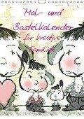 Mal- und Bastelkalender für kreative Familien (Wandkalender 2018 DIN A4 hoch) - Claudia Burlager