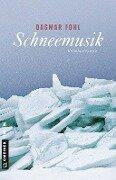 Schneemusik - Dagmar Fohl