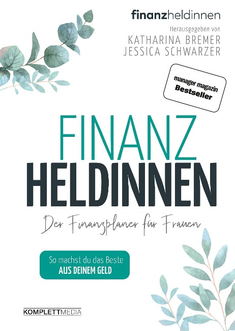 Finanzheldinnen - Katharina Bremer, Jessica Schwarzer