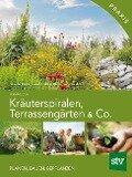 Kräuterspiralen, Terrassengärten & Co. - Claudia Holzer, Josef Andreas Holzer, Jens Kalkhof