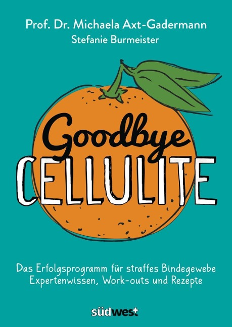 Goodbye Cellulite - Michaela Axt-Gadermann, Stefanie Burmeister