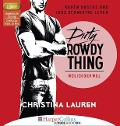 Dirty Rowdy Thing - Weil ich dich will - Christina Lauren