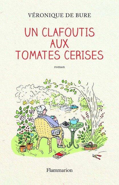Un clafoutis aux tomates cerises - Véronique de Bure