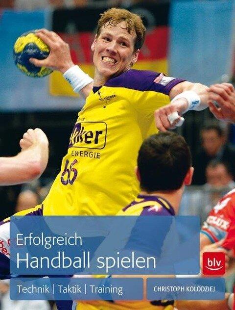 Erfolgreich Handball spielen - Christoph Kolodziej
