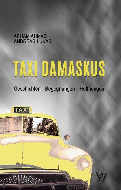 Taxi Damaskus - Aeham Ahmad, Andreas Lukas