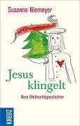 Frohe Weihnachten: Jesus klingelt - Susanne Niemeyer