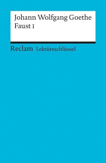 Faust 1. Lektüreschlüssel für Schüler - Johann Wolfgang von Goethe
