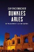 Dunkles Arles - Cay Rademacher