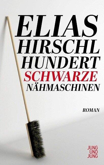 Hundert schwarze Nähmaschinen - Elias Hirschl