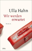 Wir werden erwartet - Ulla Hahn