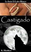 Castigado - K. Matthew
