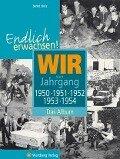 Endlich erwachsen! Wir vom Jahrgang 1950, 1951, 1952, 1953, 1954 - Bernd Storz
