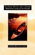 Idleness, Water, and a Canoe - Jamie Benedickson