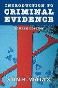 Introduction to Criminal Evidence - Jon Waltz