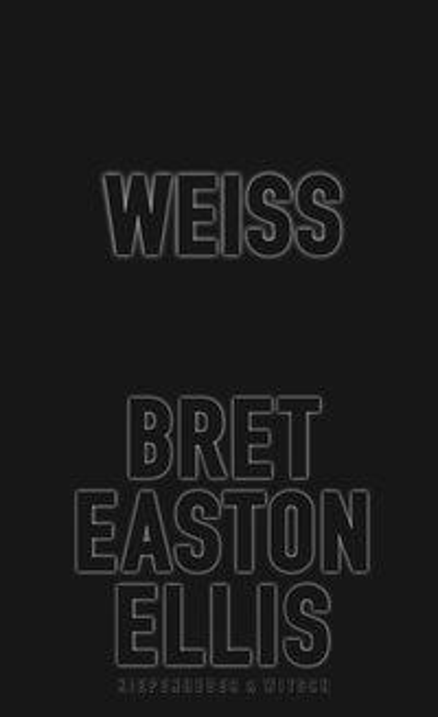 Weiss - Bret Easton Ellis