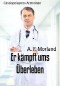 Er kämpft ums Überleben - A. F. Morland