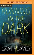 Running in the Dark - Sam Reaves