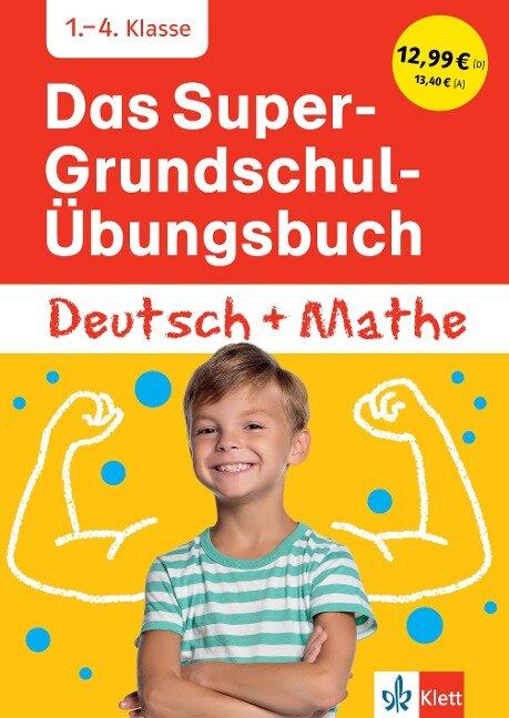 Das Super-Grundschul-Übungsbuch Deutsch und Mathe 1. - 4. Klasse -