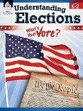 Understanding Elections, Levels K-2 - Torrey Maloof