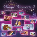 Disney Magic Moments 2 - Größte Disney Love Songs -