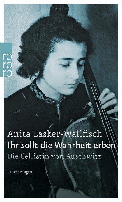 Ihr sollt die Wahrheit erben - Anita Lasker-Wallfisch