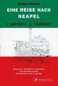 Eine Reise nach Neapel. e parlare italiano - Reinhard Raffalt