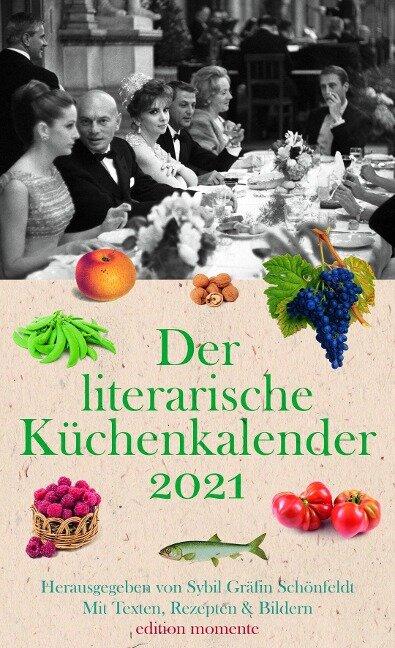 Der literarische Küchenkalender 2021 - Sybil Gräfin Schönfeldt