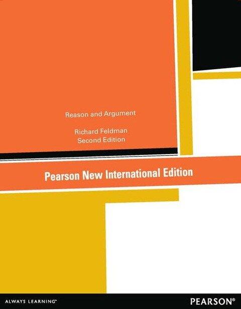 Reason and Argument: Pearson New International Edition - Richard Feldman